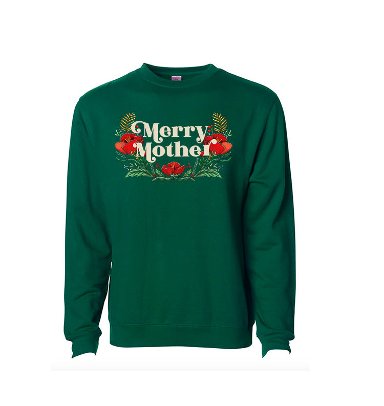 Merry Mother - Green READY TO SHIP [Unisex Sweatshirt]