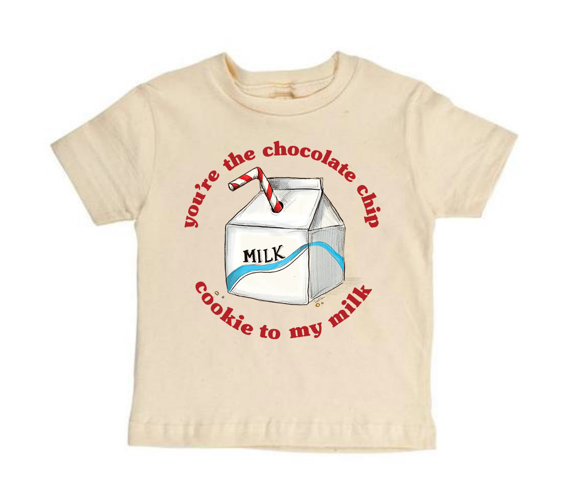 You're the Chocolate Chip Cookie to my Milk [Toddler Tee]