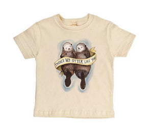 No Otter Like You [Short Sleeved Toddler Tee]