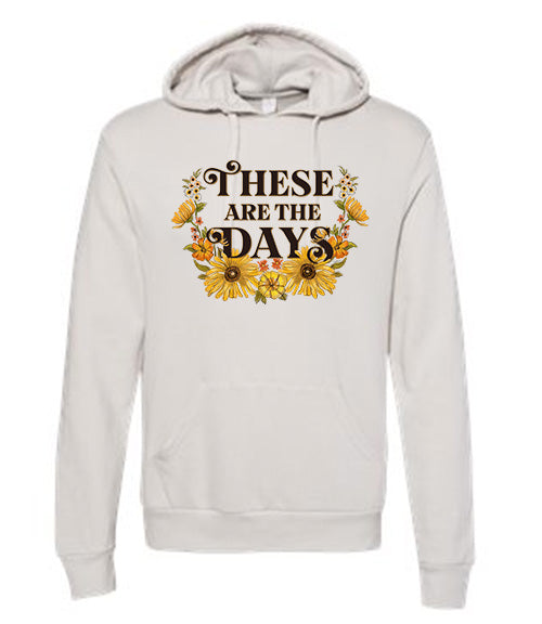 These Are The Days - Light Gray - Lightweight French Terry Hoodie [Unisex]