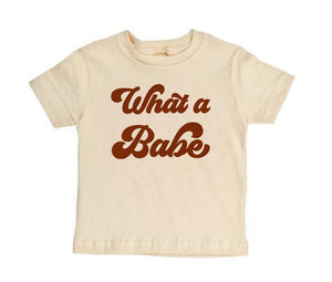 What a Babe [Toddler Tee]
