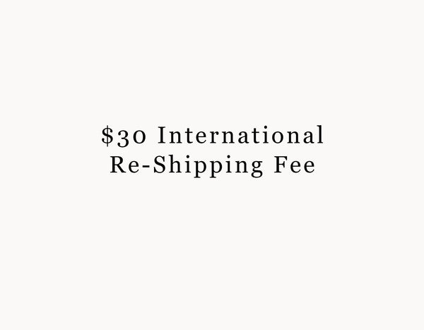 $30.00 International re-shipping fee
