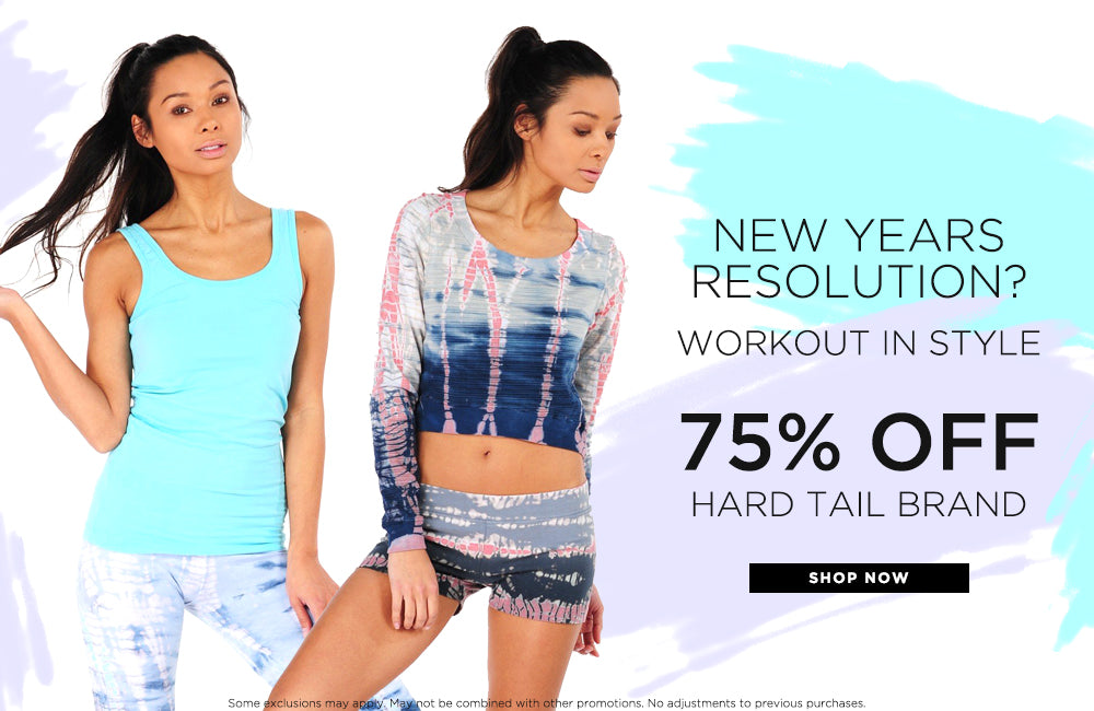 New Years Resolution? Workout in Style - 75% Off Hard Tail Brand