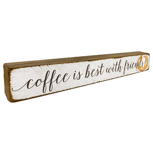 Coffee Is Best With Friends Home Accent - Seven Anchor Designs
