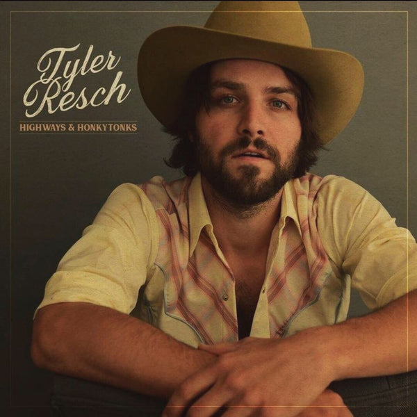 Tyler Resch - Highways + Honkeytonks