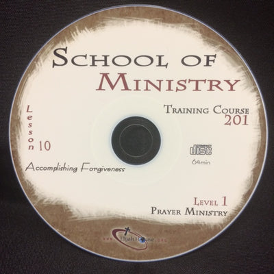 Accomplishing Forgiveness (The 3rd R) - 201 School Lesson 10 (CD) - Elijah House