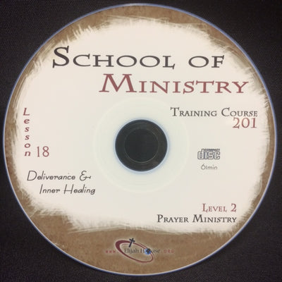 Deliverance and Inner Healing - 201 School Lesson 18 (CD) - Elijah House