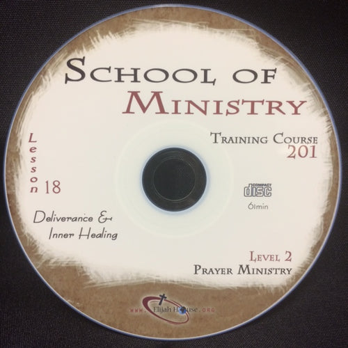 Deliverance and Inner Healing - 201 School Lesson 18 (CD)