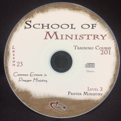 Common Errors in Prayer Ministry - 201 School Lesson 23 (CD) - Elijah House