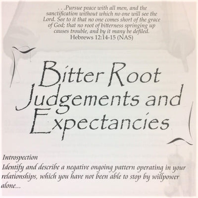 Bitter Root Judgments and Expectancies - 201 School Lesson 2 (mp3) - Elijah House