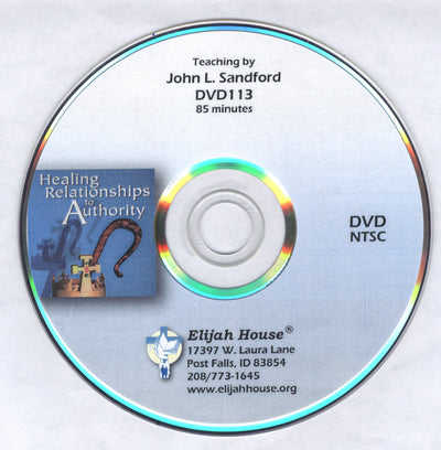 Healing Relationships to Authority DVD - Elijah House