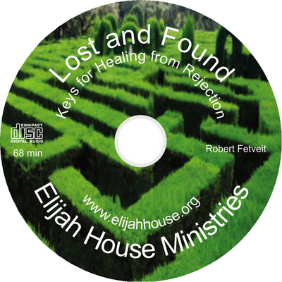 Lost and Found - Keys for Healing Rejection (mp3) - Elijah House