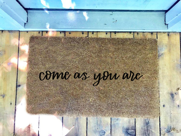 Come as you are • Door Mat