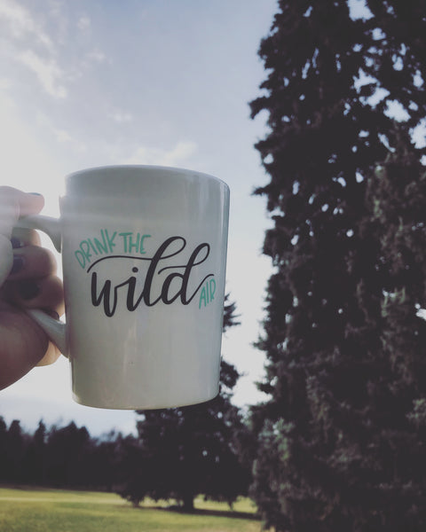 Drink the Wild Air Mug