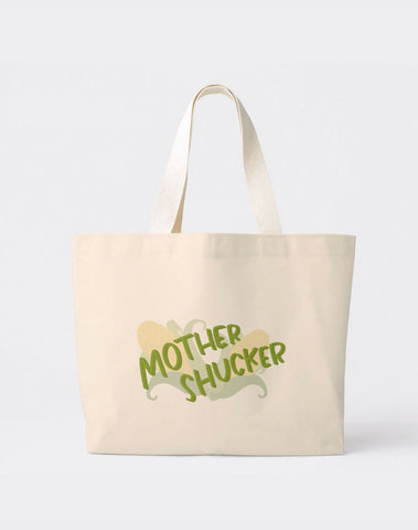 Mother Shucker • Tote Bag