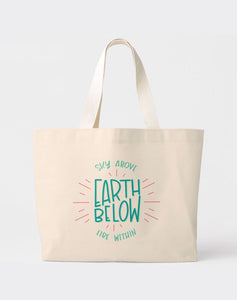 Sky Above, Earth Below • Tote Bag