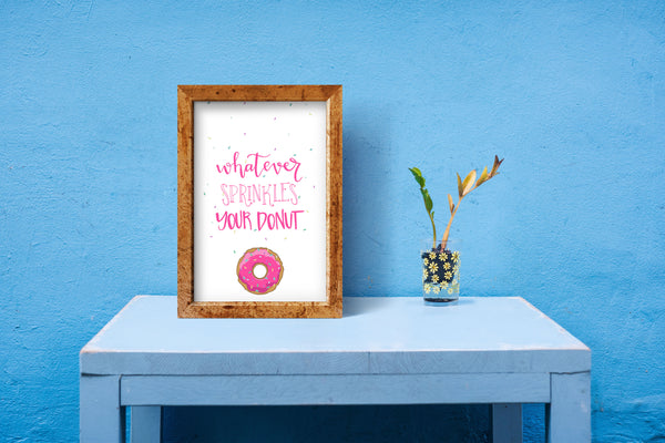 Whatever Sprinkles Your Donut • Digital File