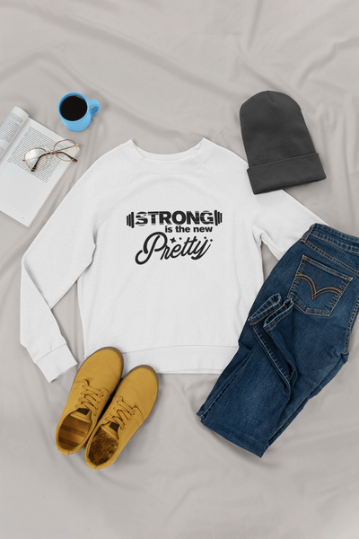 Strong is the New Pretty Sweatshirt