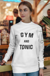 Gym and Tonic Sweatshirt