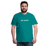 OK DUDE. - Men's T-Shirt - teal