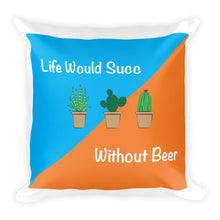 "Square Pillow ""Life Would Succ"""
