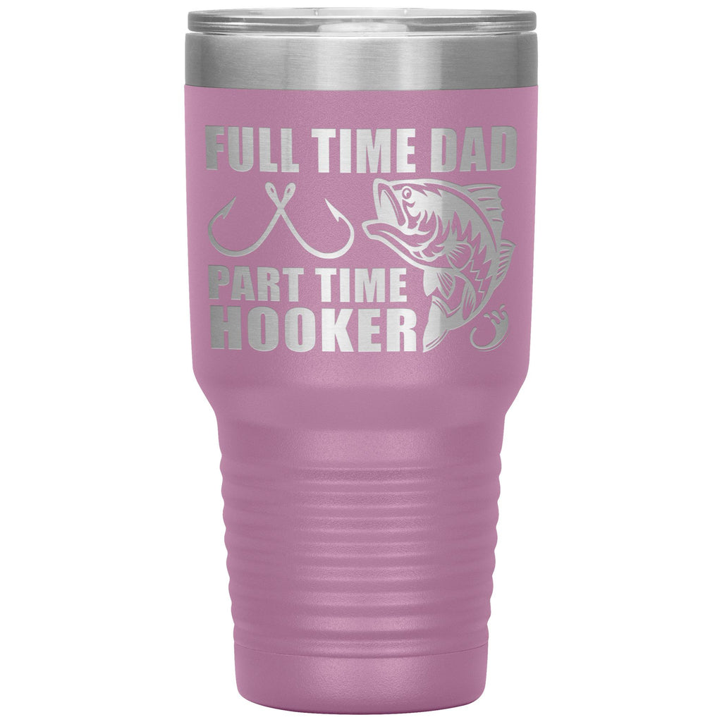 Full Time Dad Part Time Hooker Funny Fishing Dad Tumblers light purple