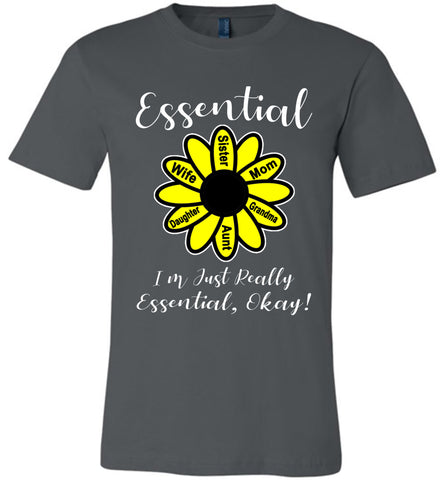 I'm Just Really Essential Okay! Essential Mom T-Shirt ashalt