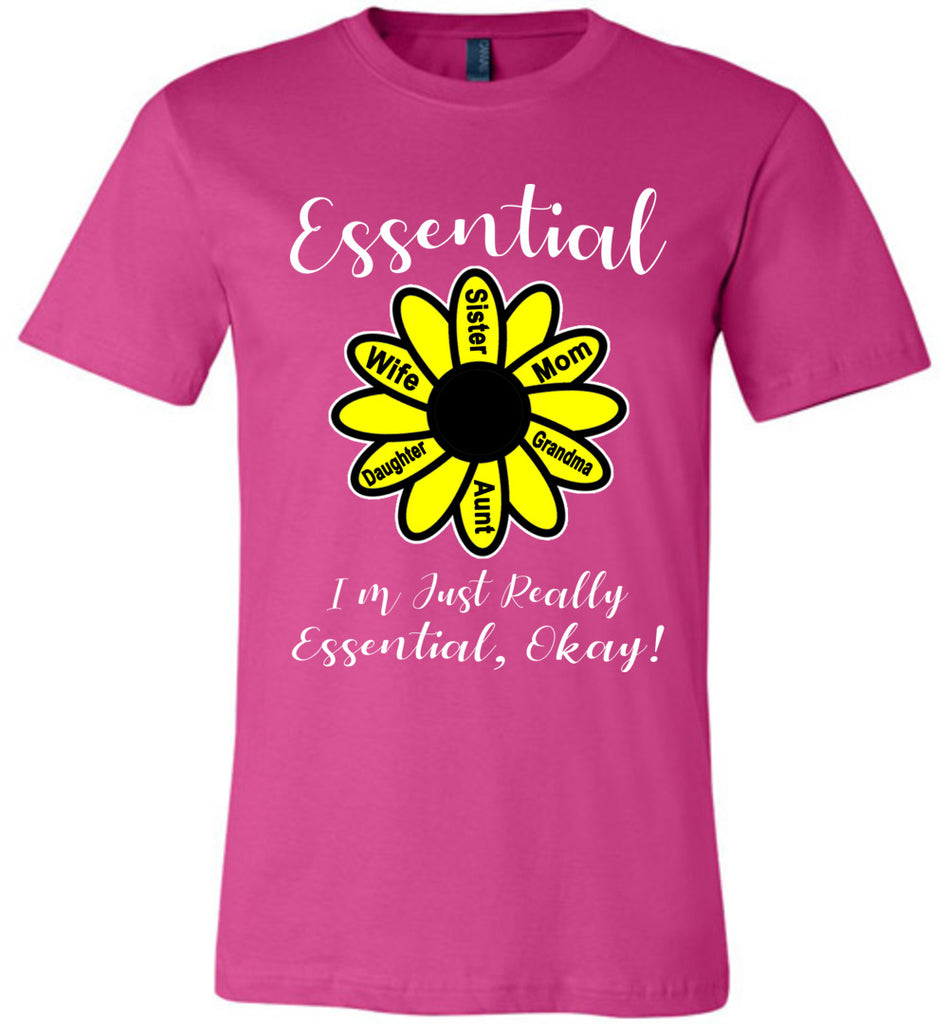 I'm Just Really Essential Okay! Essential Mom T-Shirt berry