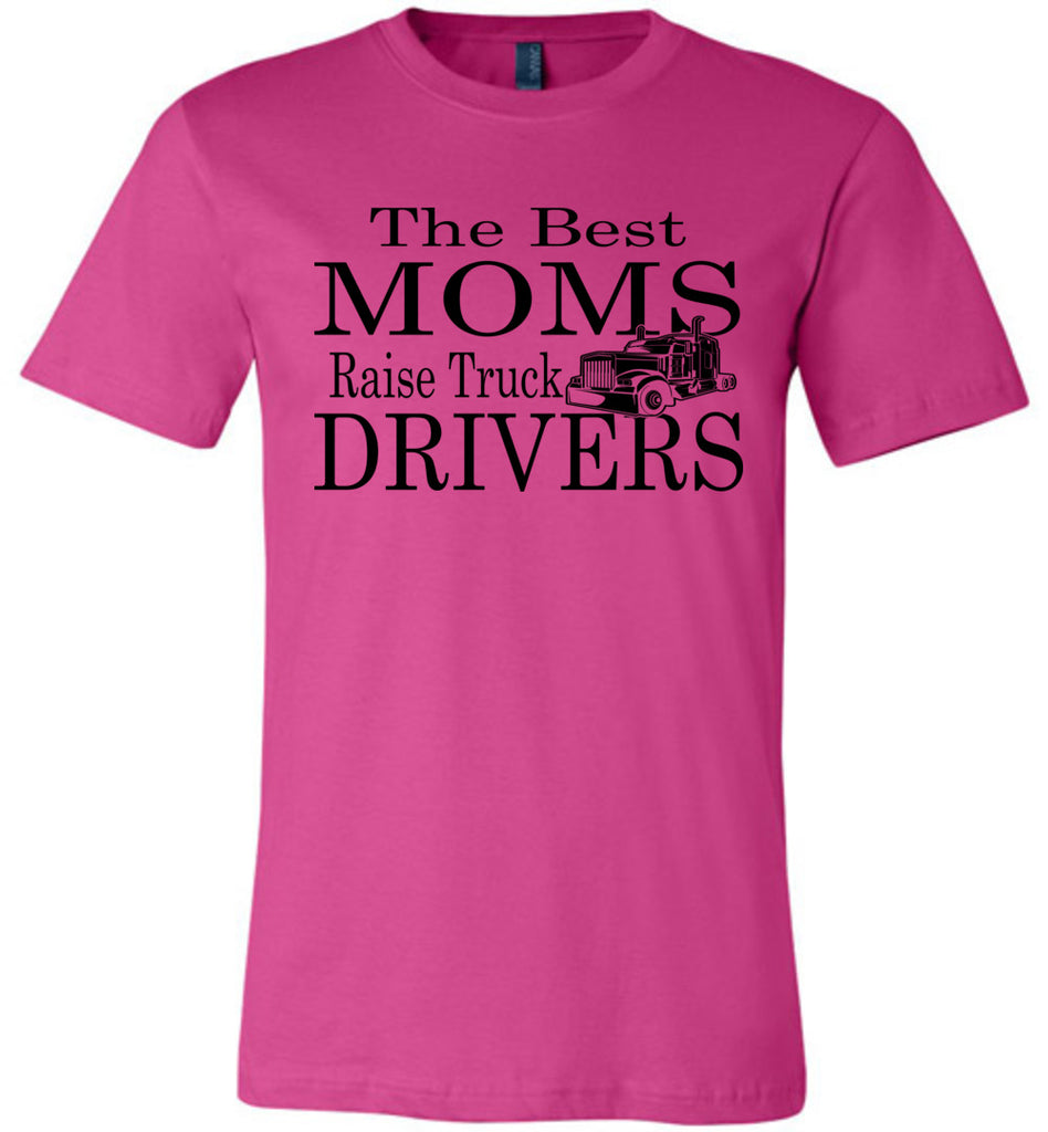 The Best Moms Raise Truck Drivers Trucker's Mom Shirt berry