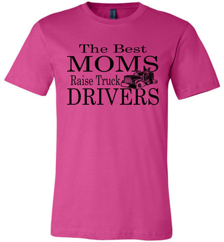 Image of The Best Moms Raise Truck Drivers Trucker's Mom Shirt berry