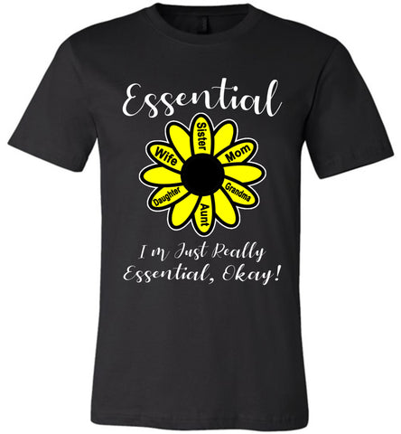 Image of I'm Just Really Essential Okay! Essential Mom T-Shirt