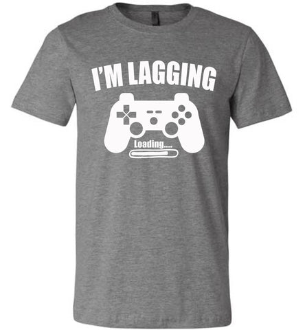 Image of I'm Lagging Gamer Shirts For Guys & Girls funny gamer t shirts deep heather