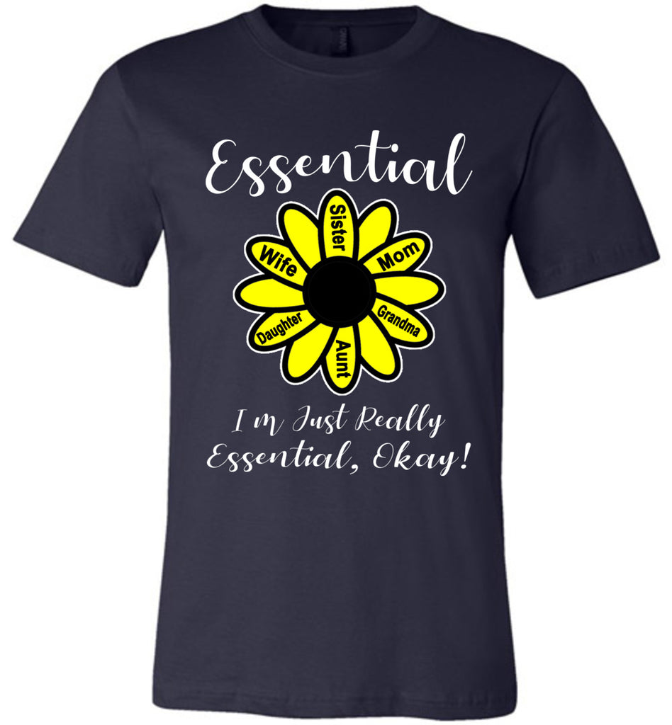 I'm Just Really Essential Okay! Essential Mom T-Shirt navy