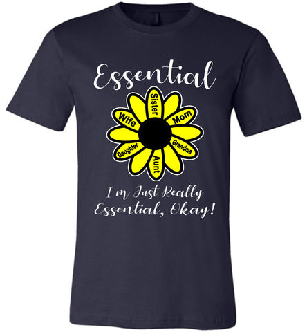 Image of I'm Just Really Essential Okay! Essential Mom T-Shirt navy