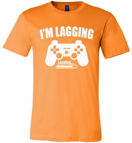 I'm Lagging Gamer Shirts For Guys & Girls funny gamer t shirts orange