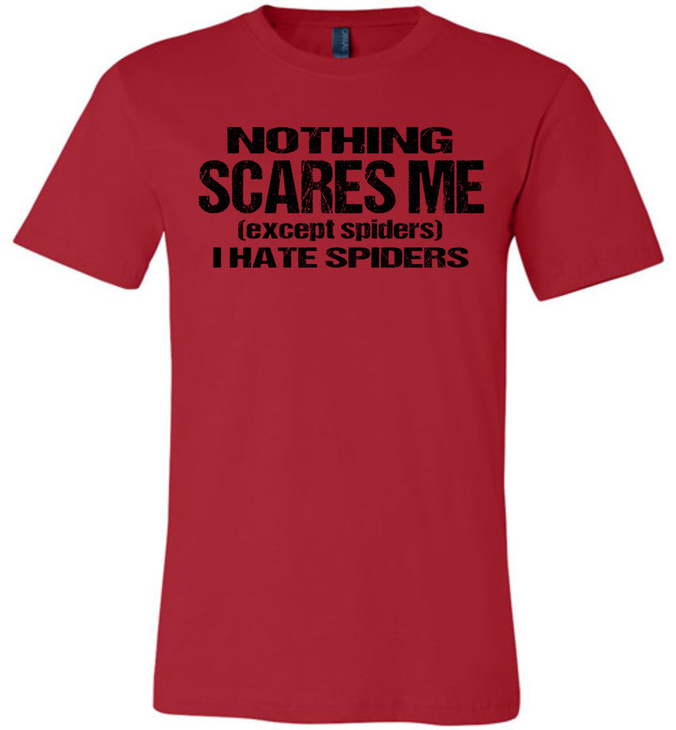 Nothing Scares Me Except Spiders Funny Quote Shirts red
