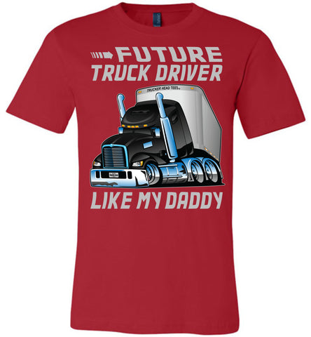 Future Truck Driver Like My Daddy Trucker Kids Shirts adult and youth red
