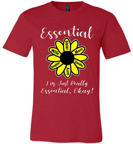 I'm Just Really Essential Okay! Essential Mom T-Shirt red