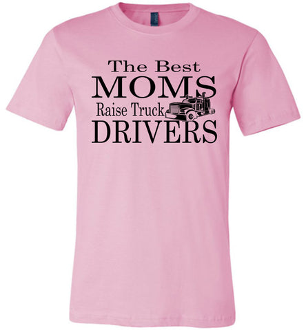 Image of The Best Moms Raise Truck Drivers Trucker's Mom Shirt pink