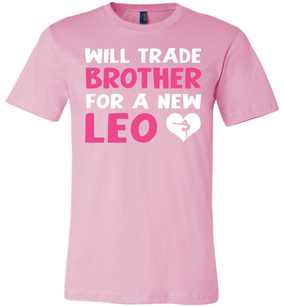 Will Trade Brother For New Leo Gymnastics T Shirt pink