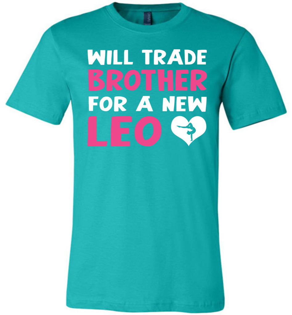 Will Trade Brother For New Leo Gymnastics T Shirt teal