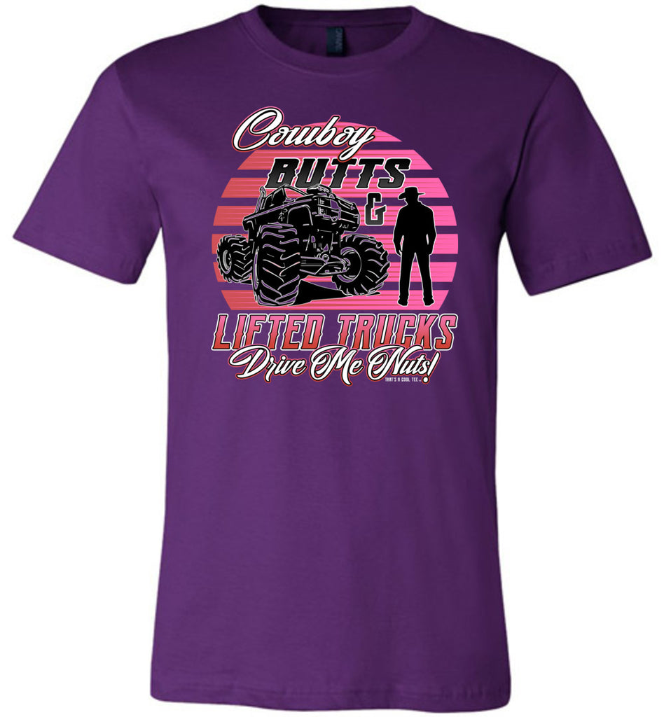 Cowboy Butts & Lifted Trucks Drive Me Nuts! Cowgirl T Shirt purple