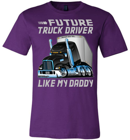 Future Truck Driver Like My Daddy Trucker Kids Shirts adult and youth purple
