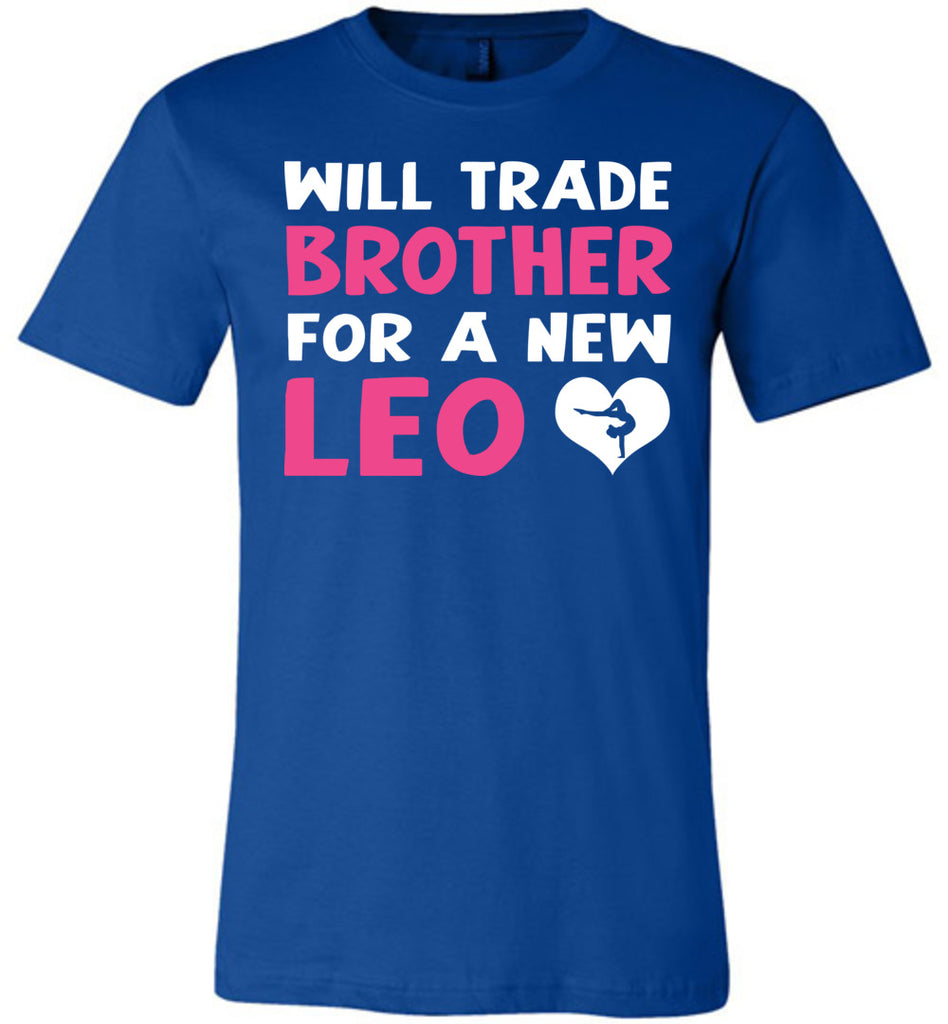 Will Trade Brother For New Leo Gymnastics T Shirt royal