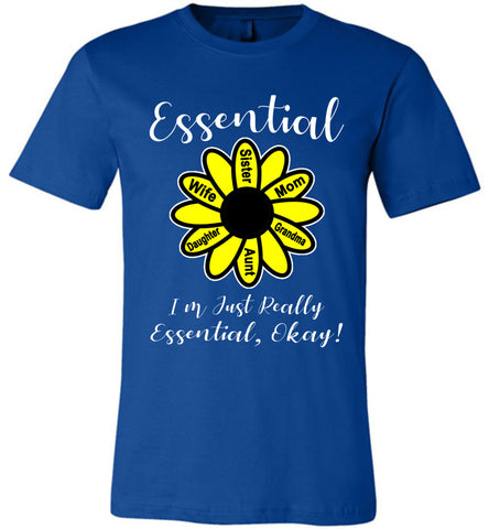 Image of I'm Just Really Essential Okay! Essential Mom T-Shirt royal
