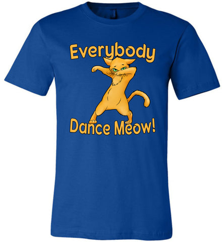 Everybody Dance Meow Funny Dance Shirts true royal