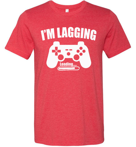 I'm Lagging Gamer Shirts For Guys & Girls funny gamer t shirts red