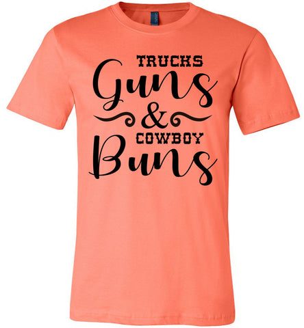 Image of Trucks Guns And Cowboy Buns Country Cowgirl Girl T Shirts coral