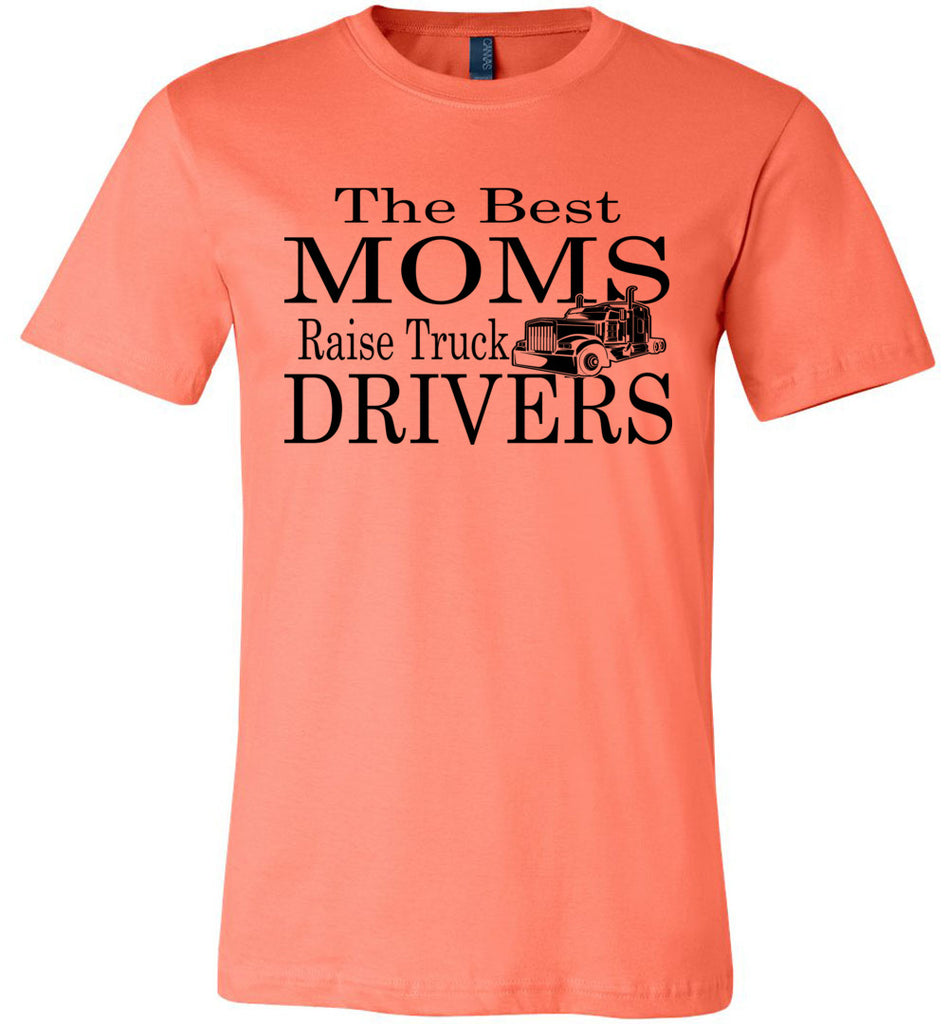 The Best Moms Raise Truck Drivers Trucker's Mom Shirt coarl