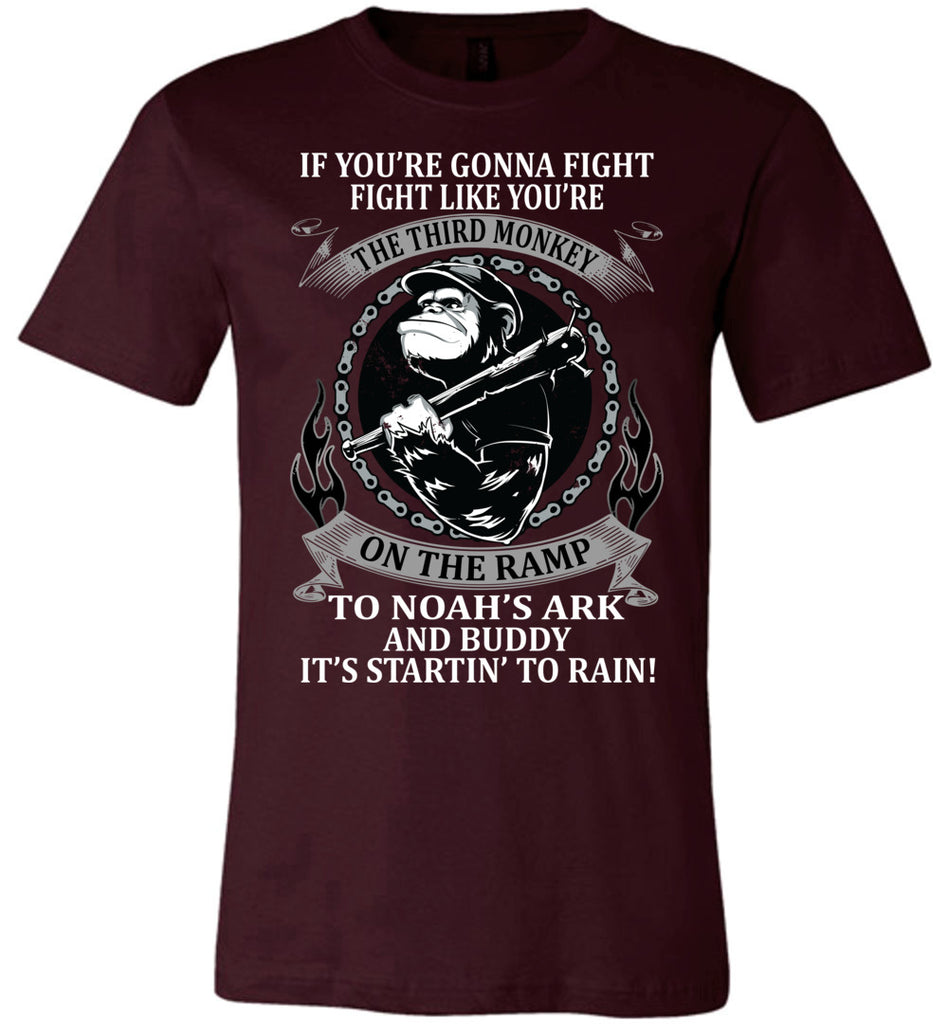 If You're Going To Fight Third Monkey Noah's Ark Rain Funny Quote Tee Shirts. oxford black